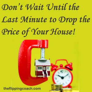 Dropping the Price of Your House