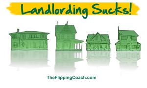 Landlording Sucks