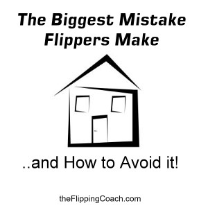 The Biggest Mistake Flippers Make