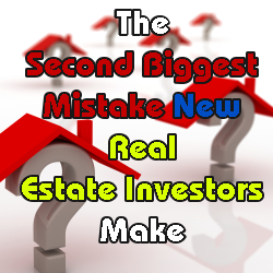 The Second Biggest Mistake New Real Estate Investors Make